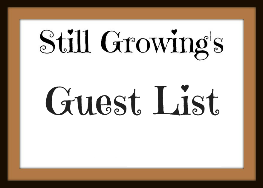 Still Growing Guest List