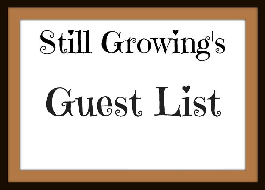 Still Growing Guest List