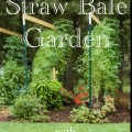 Learn to Straw Bale Garden