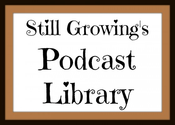 Still Growing Podcast Library Rectangle Button 6ftmama.com