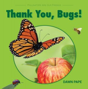 Thank You Bugs by Dawn Pape Guest on the Still Growing Gardening Podcast 6ftmama blog