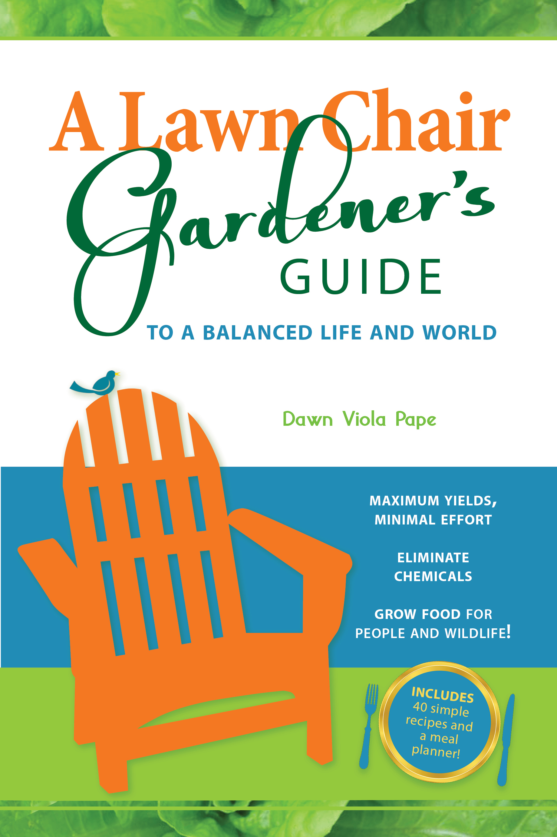 The Lawn Chair Gardener by Dawn Pape a Guest on the Still Growing Gardening Podcast 6ftmama blog