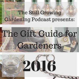 The Gift Guide for Gardeners 2016