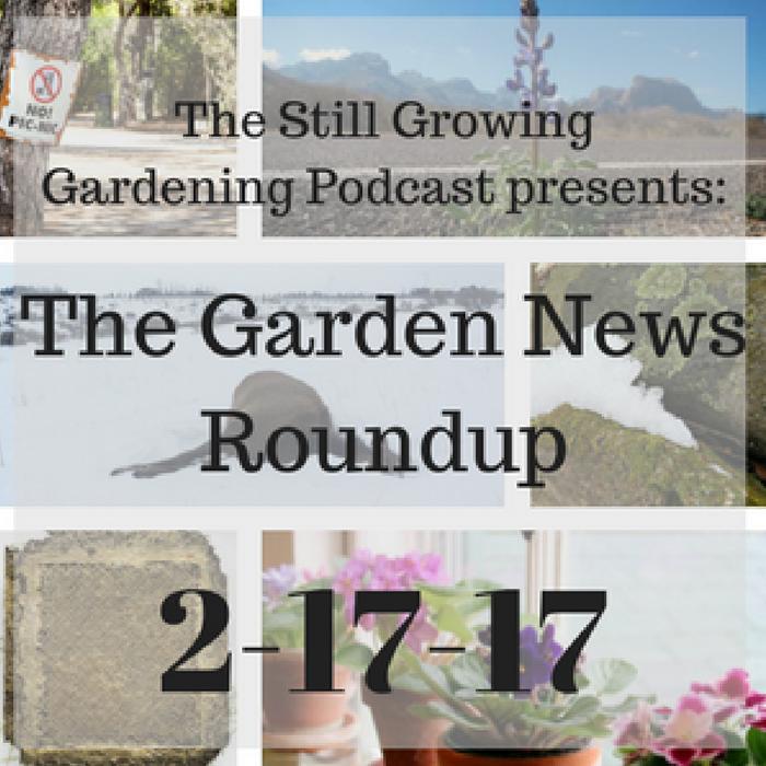2-17-17 Garden News Roundup (1)