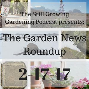 2-17-17 Garden News Roundup