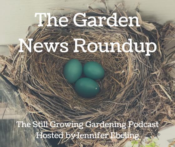 The Garden News Roundup (3)