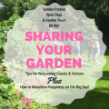 Sharing Your Garden - Special Tips for Welcoming Guests and Maximizing Your Happiness on Your Garden's Big Day!
