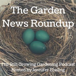 The Garden News Roundup (2)