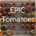 SG587: Top Tomato Picks by Epic Tomato Author Craig LeHoullier