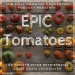 SG587: Top Tomato Picks by Epic Tomato Author Craig LeHoullier