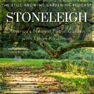 Ethan s the director at Stoneleigh - America s newest public garden - and  we re talking all about this exciting addition to our nation s ... 9145a2a7f